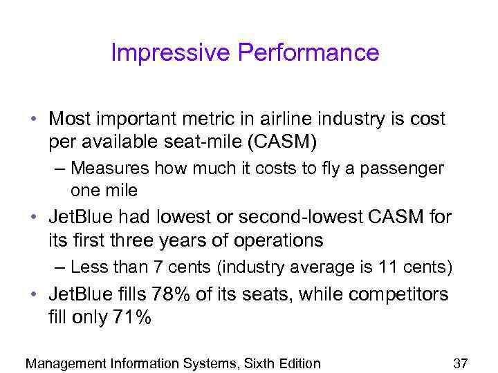 Impressive Performance • Most important metric in airline industry is cost per available seat-mile