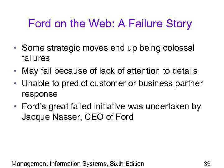 Ford on the Web: A Failure Story • Some strategic moves end up being