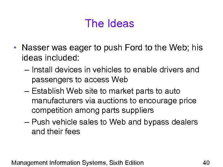The Ideas • Nasser was eager to push Ford to the Web; his ideas