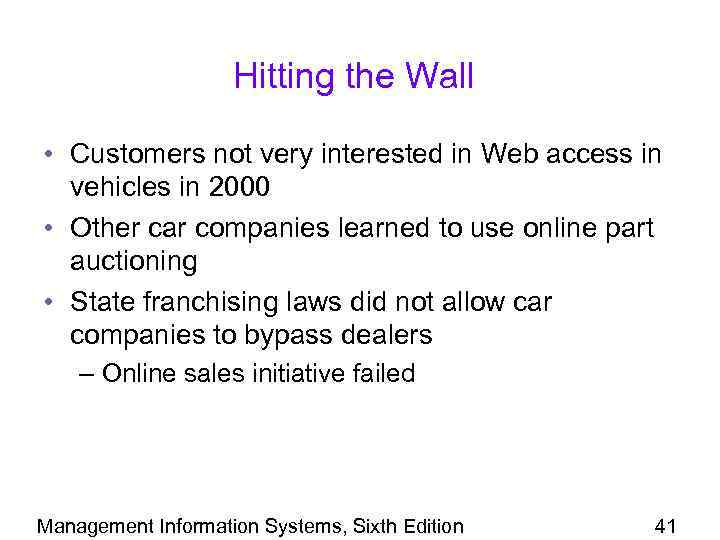 Hitting the Wall • Customers not very interested in Web access in vehicles in