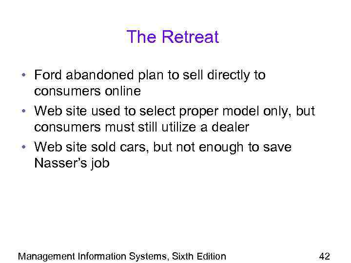 The Retreat • Ford abandoned plan to sell directly to consumers online • Web