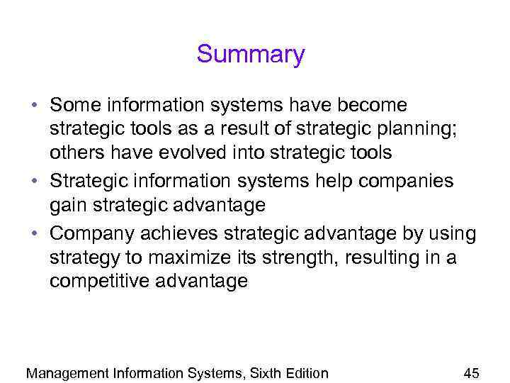 Summary • Some information systems have become strategic tools as a result of strategic