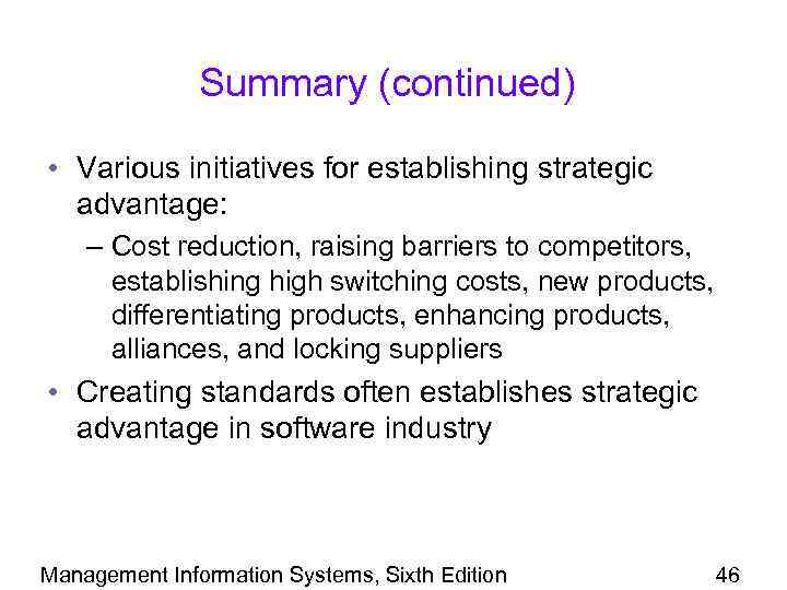 Summary (continued) • Various initiatives for establishing strategic advantage: – Cost reduction, raising barriers