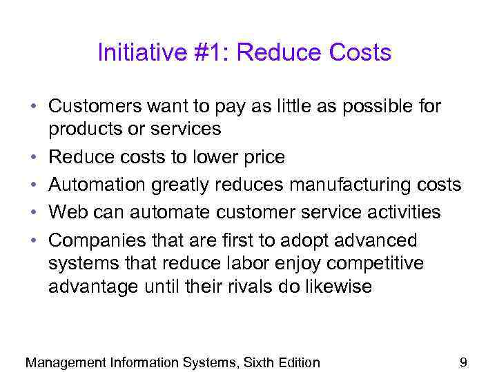 Initiative #1: Reduce Costs • Customers want to pay as little as possible for