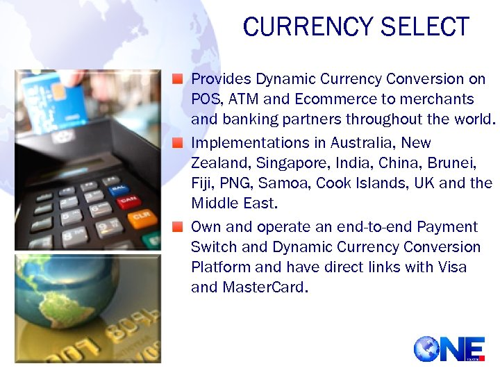 CURRENCY SELECT Provides Dynamic Currency Conversion on POS, ATM and Ecommerce to merchants and