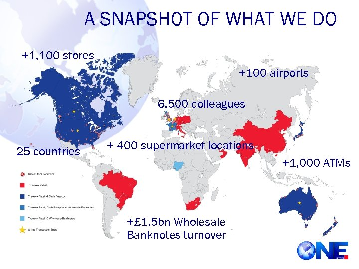 A SNAPSHOT OF WHAT WE DO +1, 100 stores +100 airports 6, 500 colleagues
