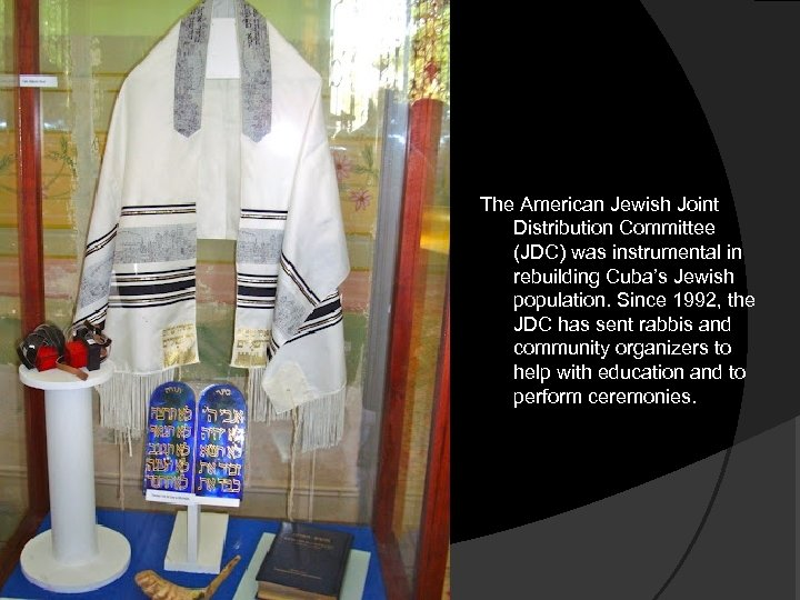 The American Jewish Joint Distribution Committee (JDC) was instrumental in rebuilding Cuba's Jewish population.