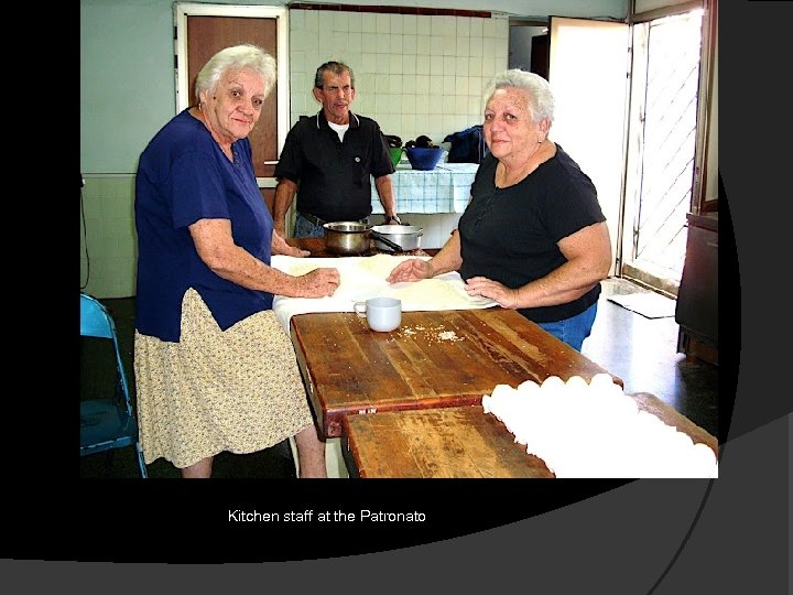Kitchen staff at the Patronato
