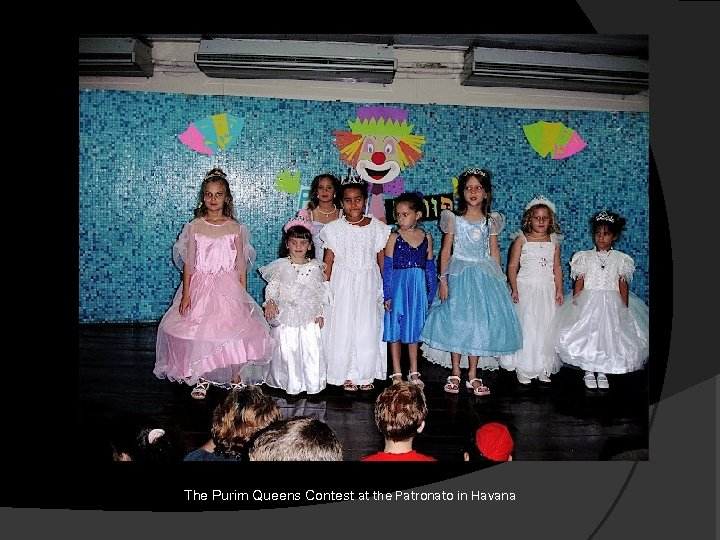 The Purim Queens Contest at the Patronato in Havana