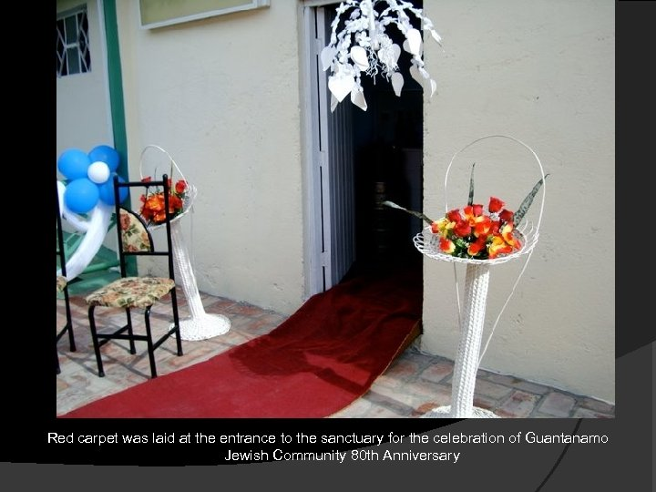 Red carpet was laid at the entrance to the sanctuary for the celebration of