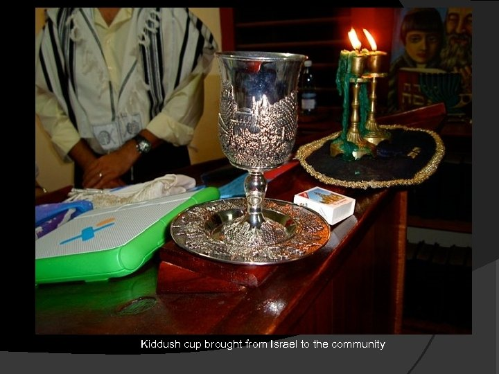 Kiddush cup brought from Israel to the community