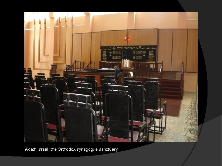 Adath Israel, the Orthodox synagogue sanctuary
