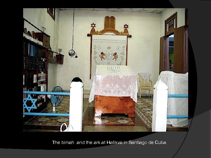 The bimah and the ark at Hatikva in Santiago de Cuba