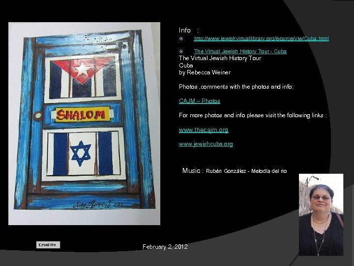 Info : http: //www. jewishvirtuallibrary. org/jsource/vjw/Cuba. html The Virtual Jewish History Tour - Cuba
