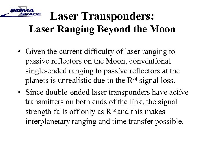 Laser Transponders: Laser Ranging Beyond the Moon • Given the current difficulty of laser