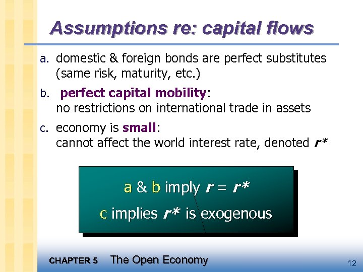 Assumptions re: capital flows a. domestic & foreign bonds are perfect substitutes (same risk,