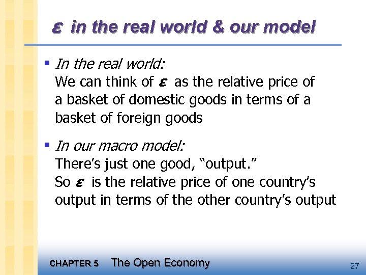 ε in the real world & our model § In the real world: We