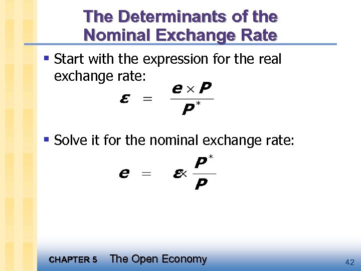 The Determinants of the Nominal Exchange Rate § Start with the expression for the