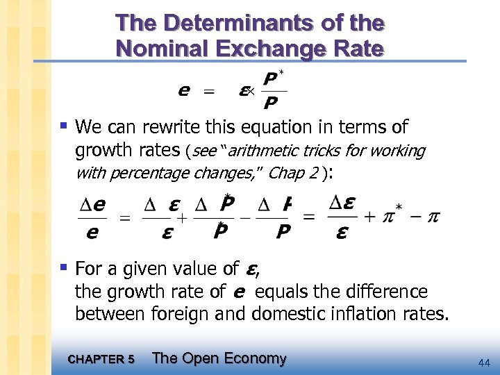 The Determinants of the Nominal Exchange Rate § We can rewrite this equation in
