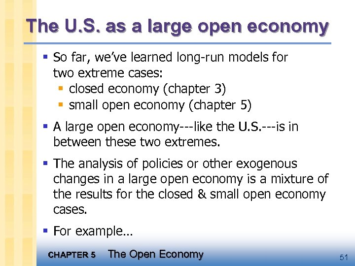 The U. S. as a large open economy § So far, we've learned long-run