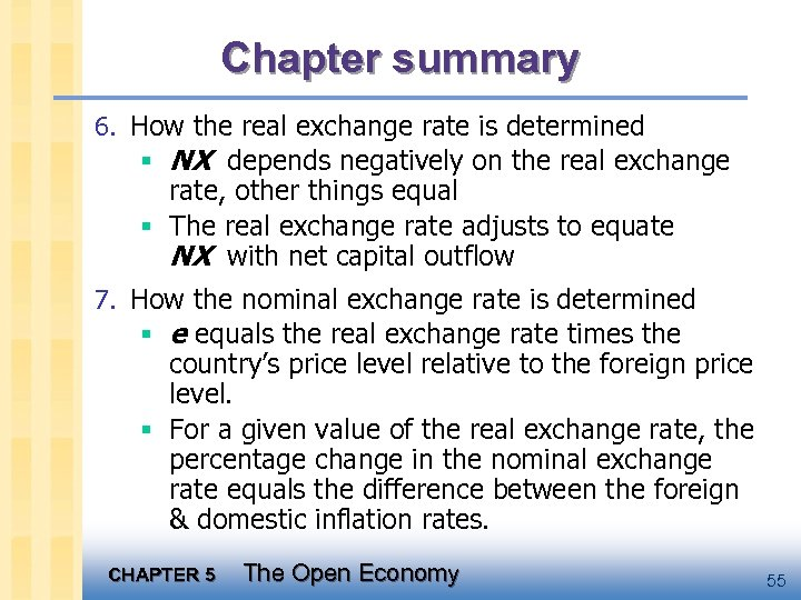 Chapter summary 6. How the real exchange rate is determined § NX depends negatively