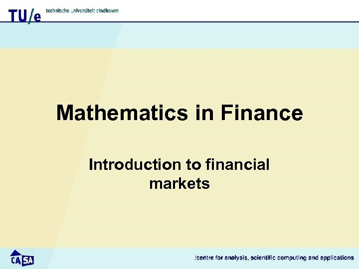 Mathematics in Finance Introduction to financial markets