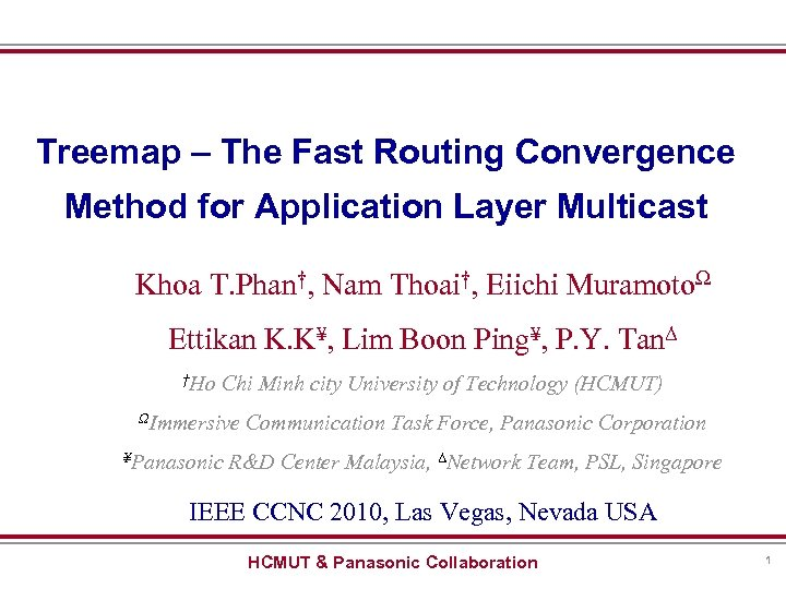 Treemap – The Fast Routing Convergence Method for Application Layer Multicast Khoa T. Phan†,