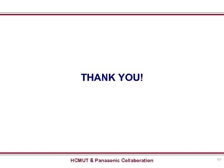 THANK YOU! HCMUT & Panasonic Collaboration 17