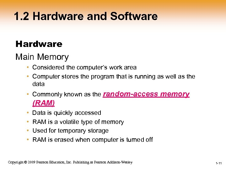 1. 2 Hardware and Software Hardware Main Memory • Considered the computer's work area