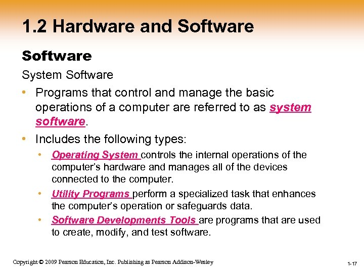 1. 2 Hardware and Software System Software • Programs that control and manage the