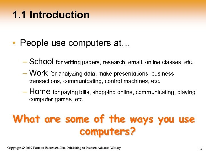 1. 1 Introduction • People use computers at… – School for writing papers, research,