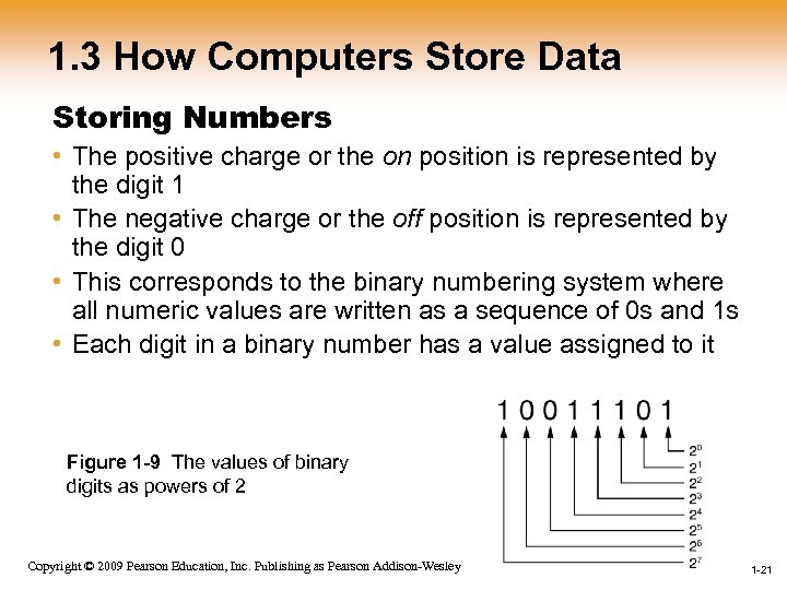 1. 3 How Computers Store Data Storing Numbers • The positive charge or the