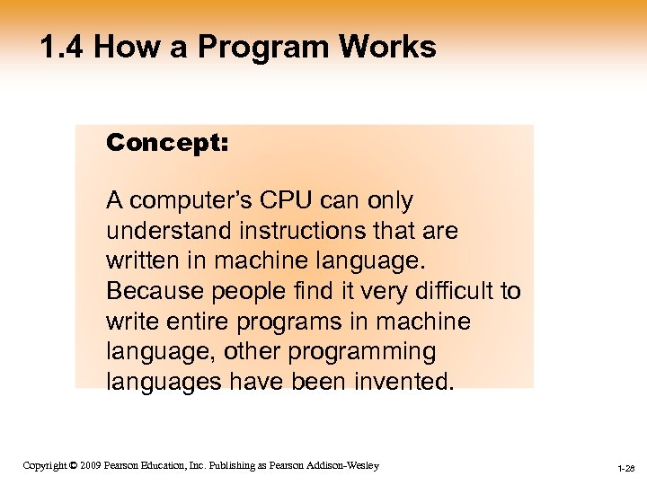 1. 4 How a Program Works Concept: A computer's CPU can only understand instructions