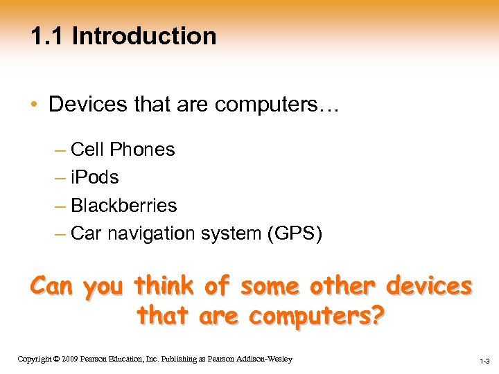 1. 1 Introduction • Devices that are computers… – Cell Phones – i. Pods
