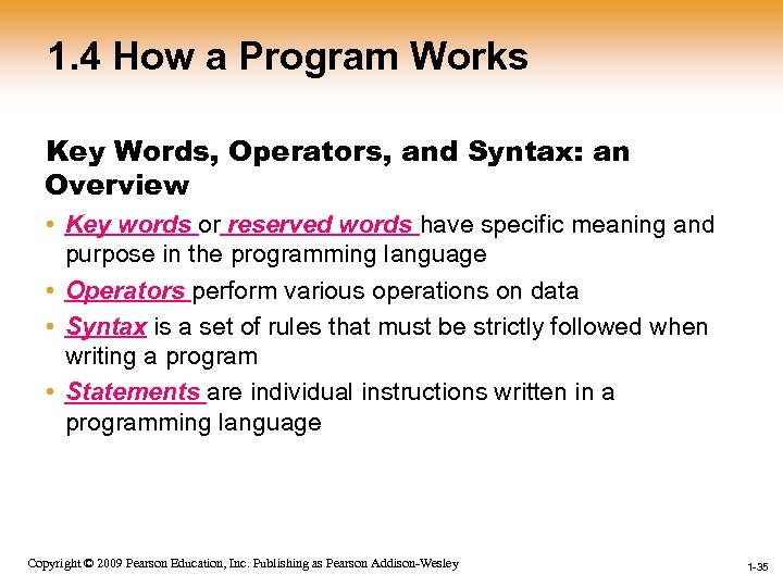 1. 4 How a Program Works Key Words, Operators, and Syntax: an Overview •