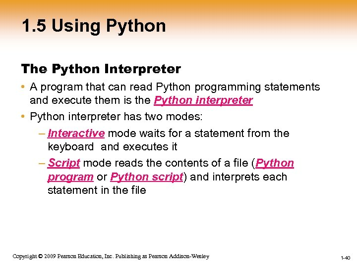 1. 5 Using Python The Python Interpreter • A program that can read Python