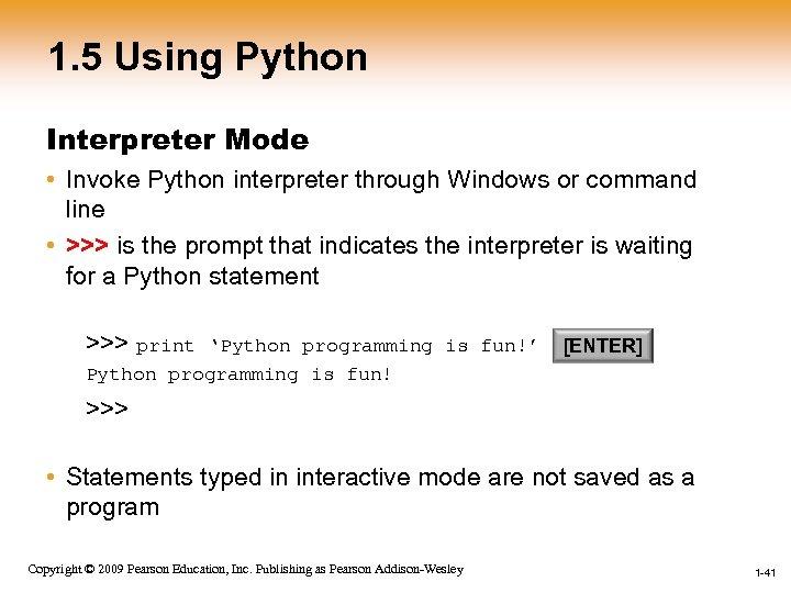 1. 5 Using Python Interpreter Mode • Invoke Python interpreter through Windows or command