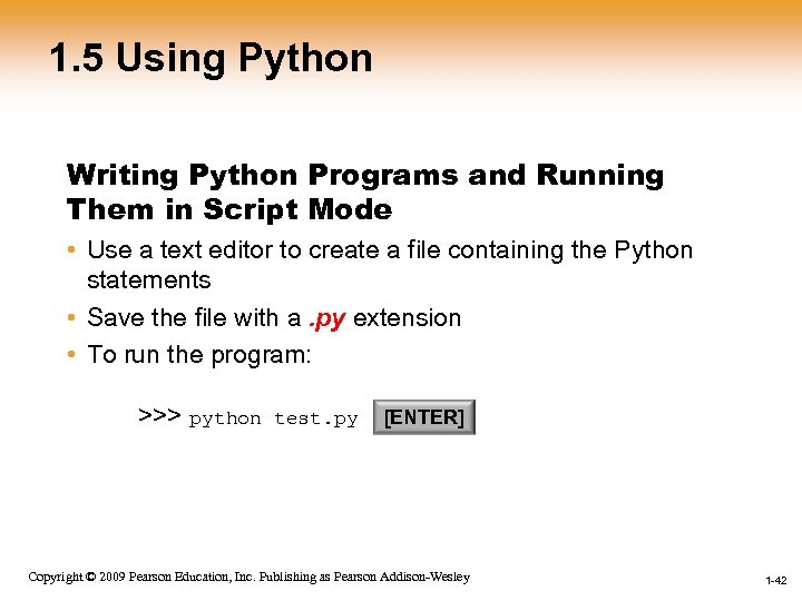 1. 5 Using Python Writing Python Programs and Running Them in Script Mode •