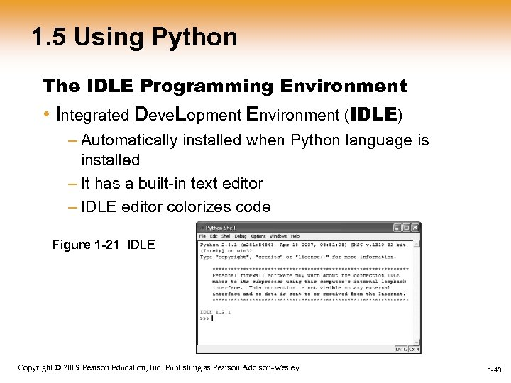 1. 5 Using Python The IDLE Programming Environment • Integrated Deve. Lopment Environment (IDLE)
