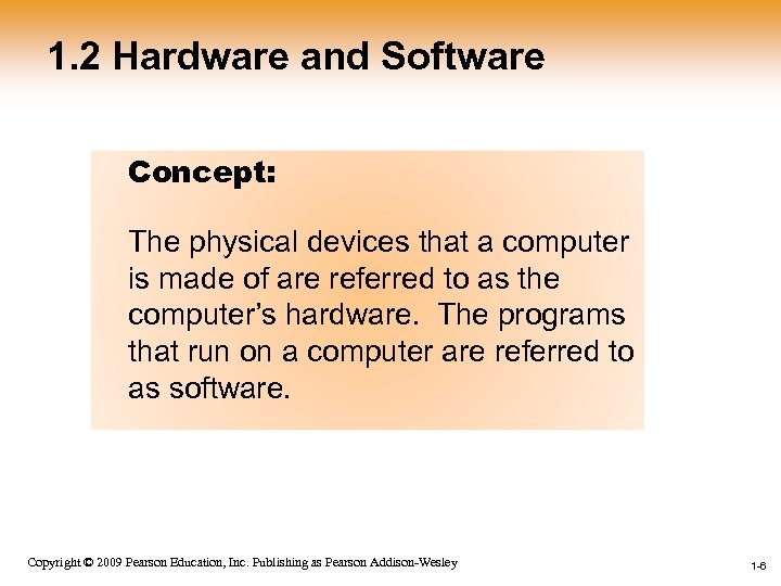 1. 2 Hardware and Software Concept: The physical devices that a computer is made