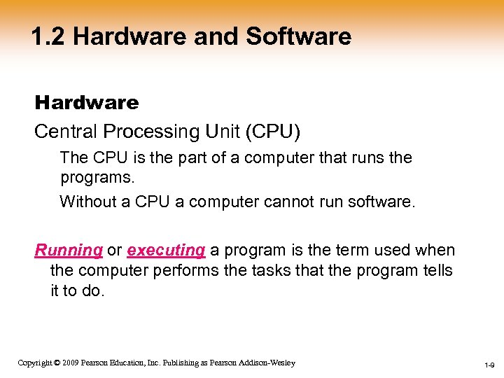 1. 2 Hardware and Software Hardware Central Processing Unit (CPU) The CPU is the