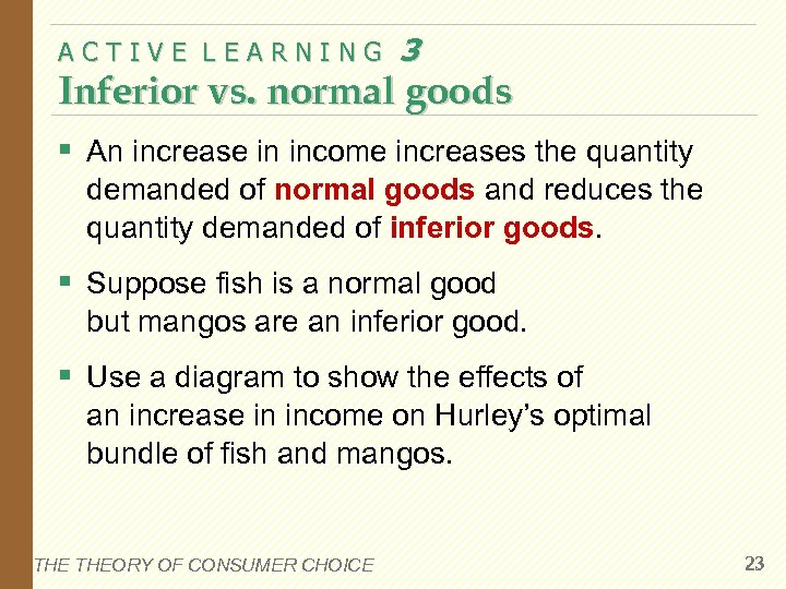 ACTIVE LEARNING 3 Inferior vs. normal goods § An increase in income increases the