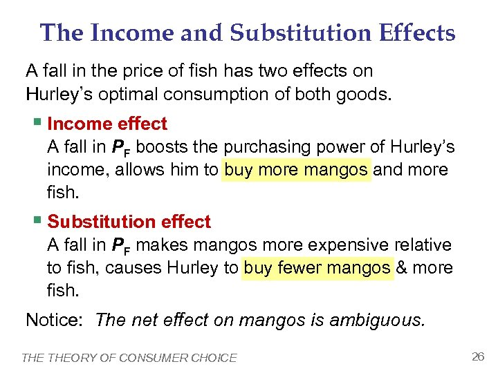 The Income and Substitution Effects A fall in the price of fish has two