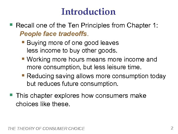 Introduction § Recall one of the Ten Principles from Chapter 1: People face tradeoffs.