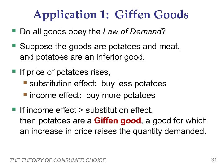 Application 1: Giffen Goods § Do all goods obey the Law of Demand? §