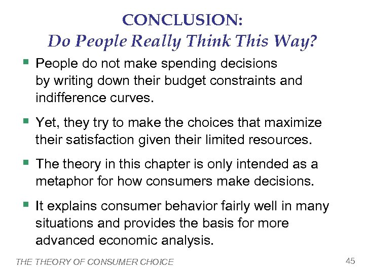 CONCLUSION: Do People Really Think This Way? § People do not make spending decisions