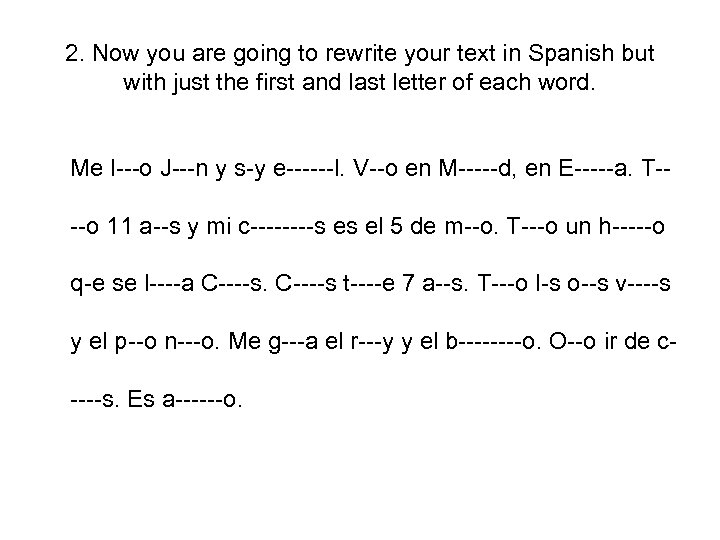2. Now you are going to rewrite your text in Spanish but with just