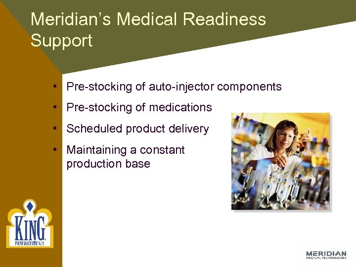 Meridian's Medical Readiness Support • Pre-stocking of auto-injector components • Pre-stocking of medications •