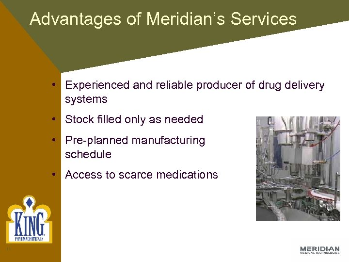 Advantages of Meridian's Services • Experienced and reliable producer of drug delivery systems •
