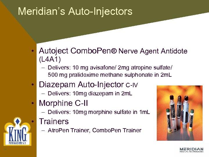 Meridian's Auto-Injectors • Autoject Combo. Pen® Nerve Agent Antidote (L 4 A 1) –